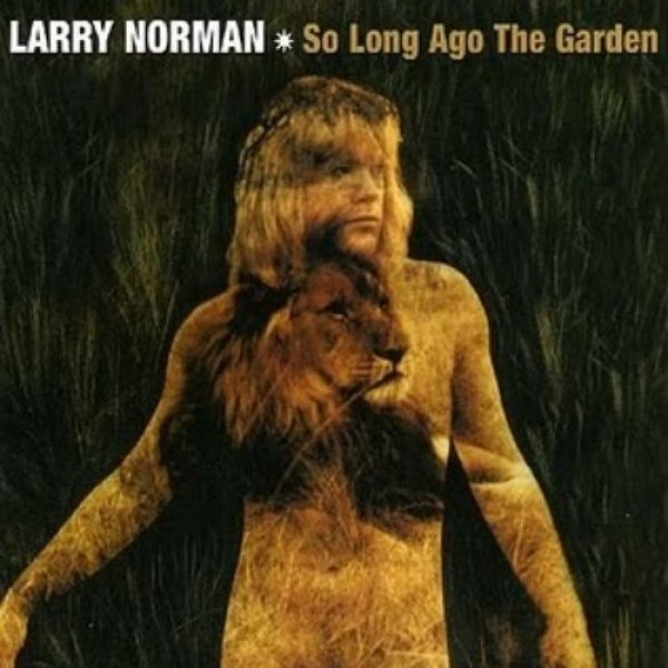 Larry Norman So Long Ago the Garden, 1973