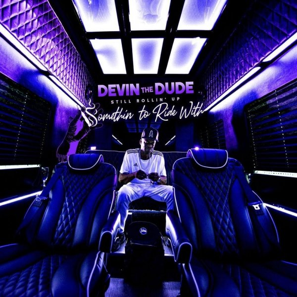 Devin the Dude  Somethin' to Ride With, 2019