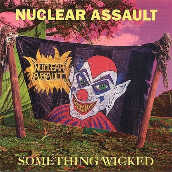 Nuclear Assault Something Wicked, 1993