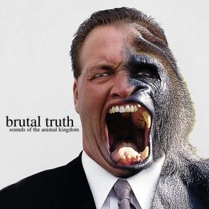 Brutal Truth Sounds of the Animal Kingdom, 1997