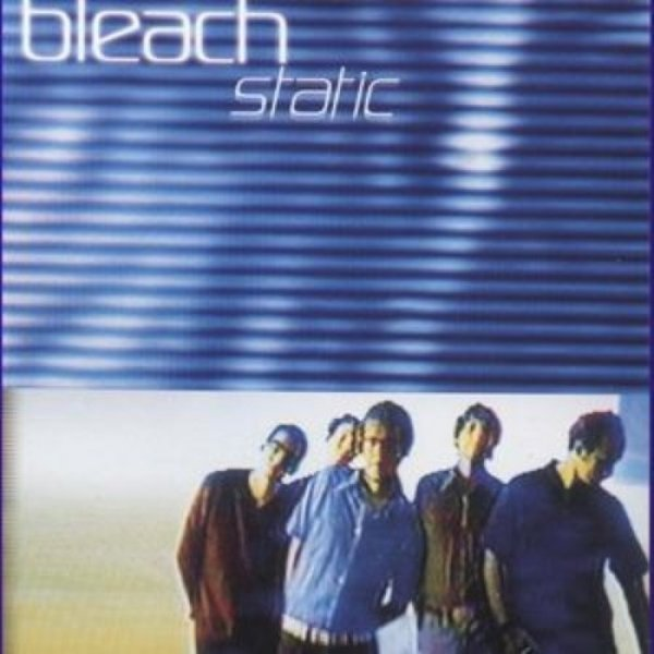 Bleach Static, 1998