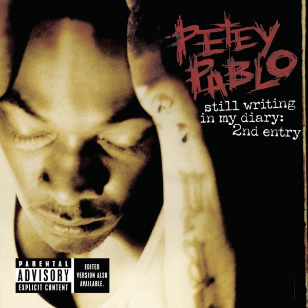 Petey Pablo Still Writing in My Diary: 2nd Entry, 2004