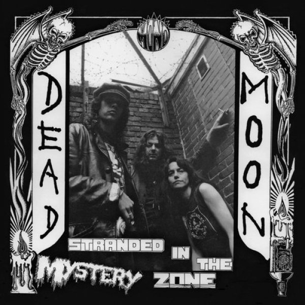 Dead Moon Stranded in the Mystery Zone, 1991