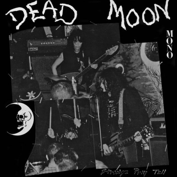 Dead Moon Strange Pray Tell, 1992