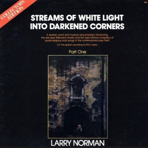 Larry Norman Streams of White Light Into Darkened Corners, 1977