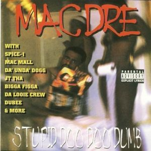 Mac Dre Stupid Doo Doo Dumb, 1998