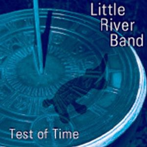 Little River Band Test of Time, 2004