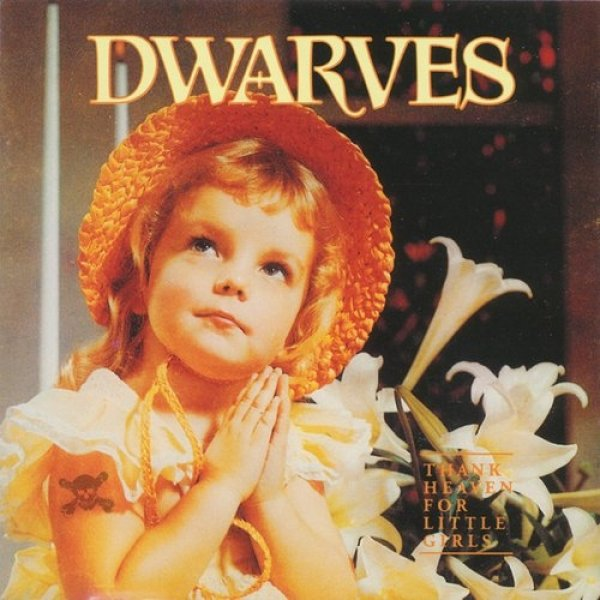 Dwarves Thank Heaven for Little Girls, 1991