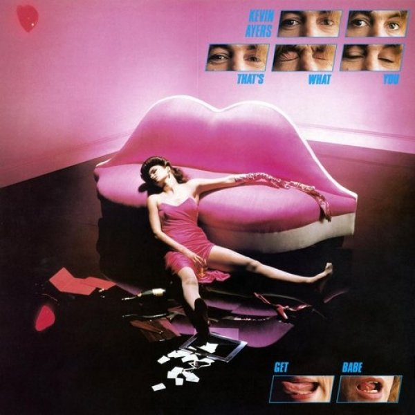 Kevin Ayers That's What You Get Babe, 1980