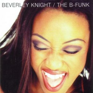 Beverley Knight The B-Funk, 1995