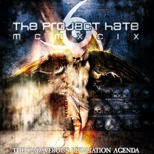 The Project Hate MCMXCIX The Cadaverous Retaliation Agenda, 2013