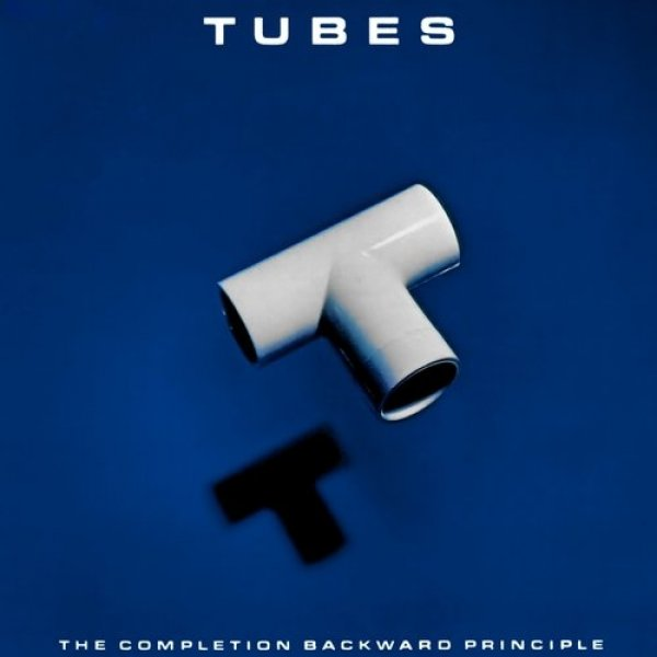 The Tubes The Completion Backward Principle, 1981