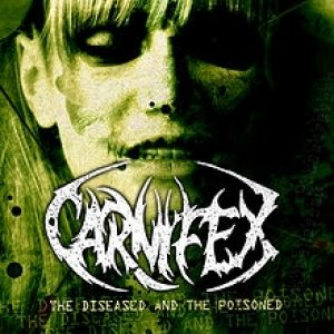Carnifex The Diseased and the Poisoned, 2008
