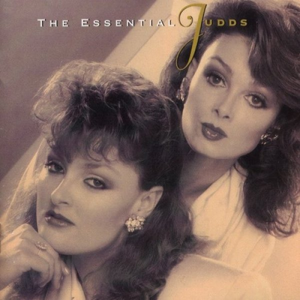 The Judds The Essential Judds, 1995