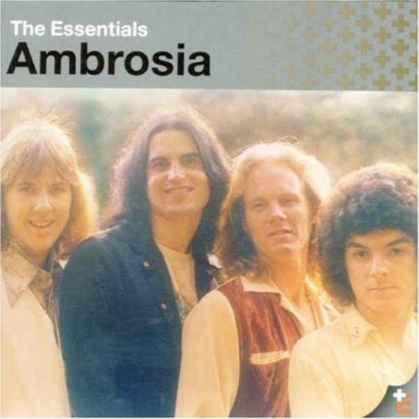 Ambrosia The Essentials: Ambrosia, 2002