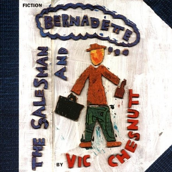 Vic Chesnutt The Salesman and Bernadette, 1998