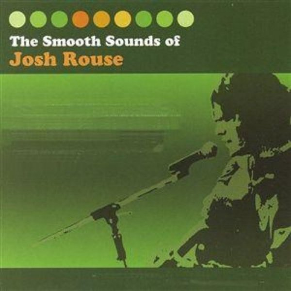 Josh Rouse The Smooth Sounds Of Josh Rouse, 2004