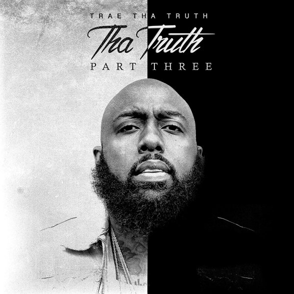 Trae tha Truth The Truth, Pt. 3, 2017
