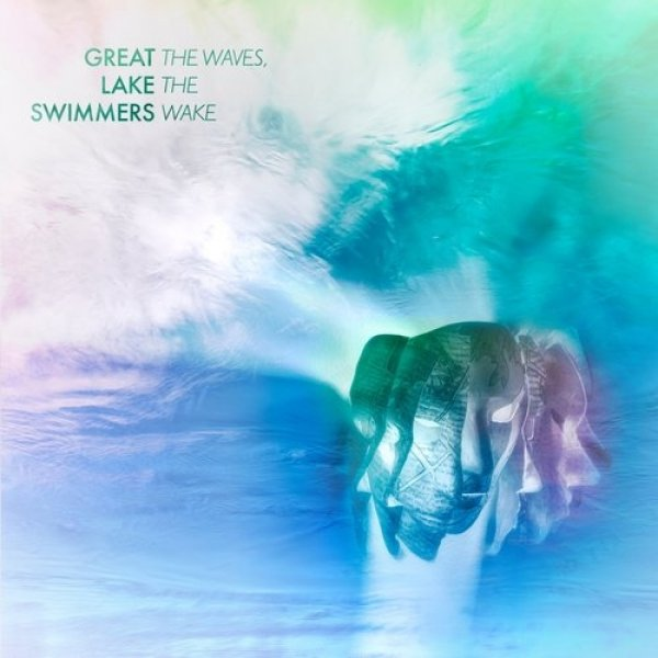 Great Lake Swimmers The Waves, the Wake, 2018