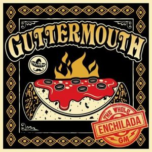 Guttermouth The Whole Enchilada, 2002