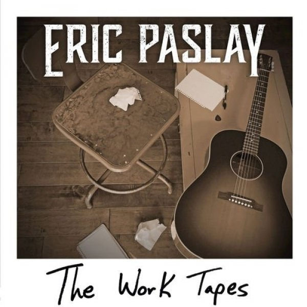 Eric Paslay The Work Tapes, 2017
