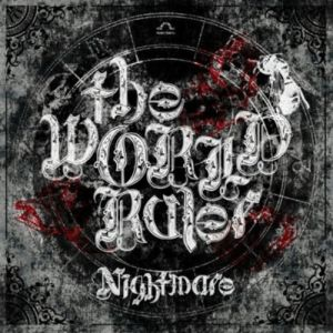 Nightmare The World Ruler, 2007