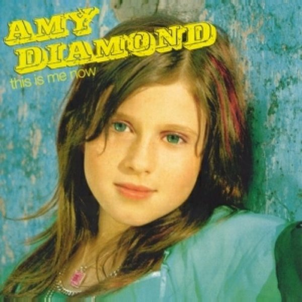 Amy Diamond This Is Me Now, 2005