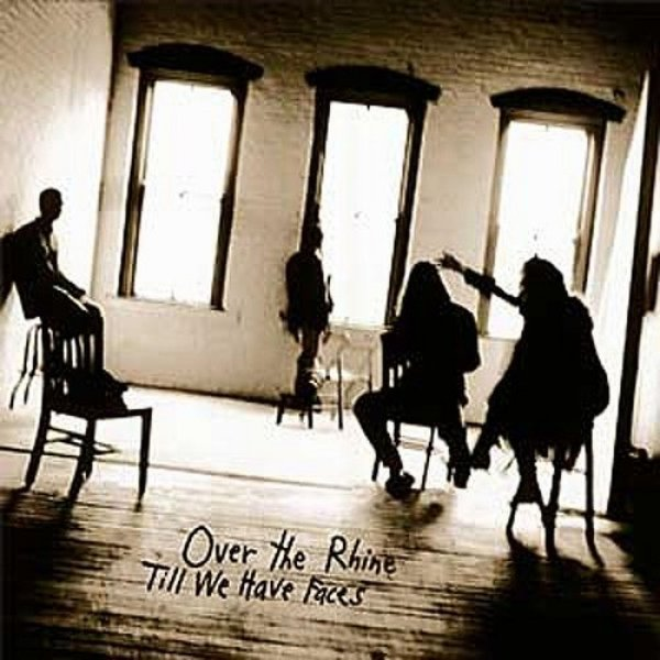 Over the Rhine Till We Have Faces, 1991