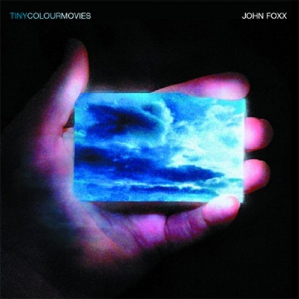 John Foxx Tiny Colour Movies, 2006