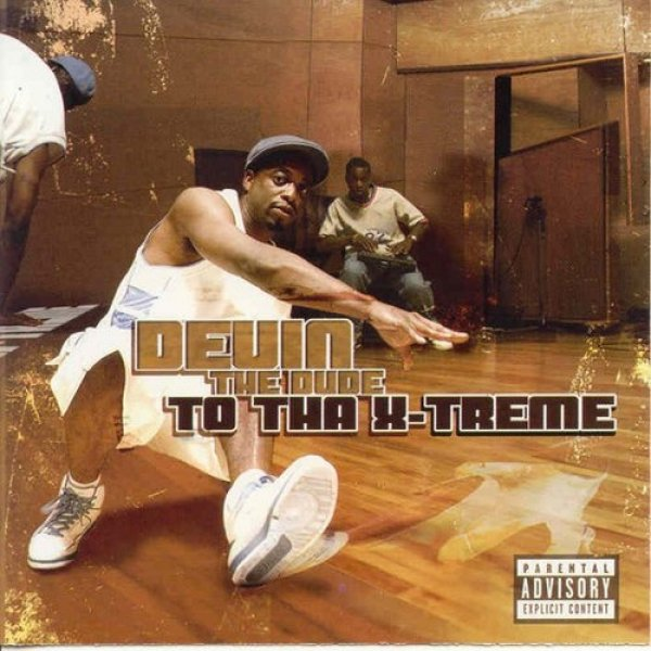 Devin the Dude To tha X-Treme, 2004