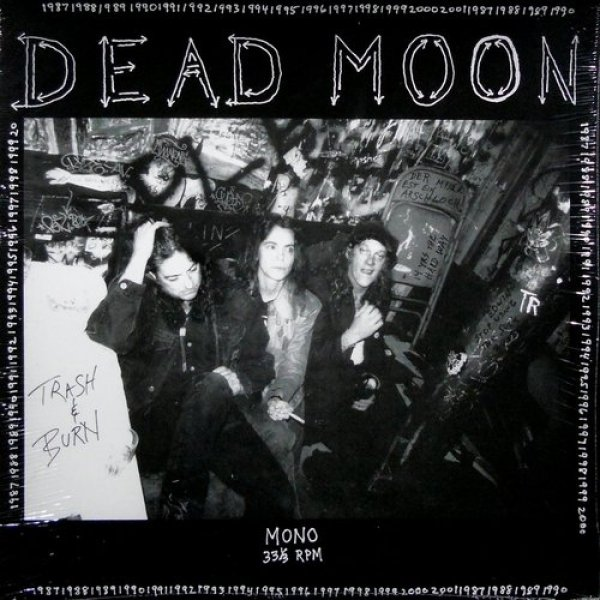 Dead Moon Trash & Burn, 2001