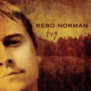 Bebo Norman Try, 2004