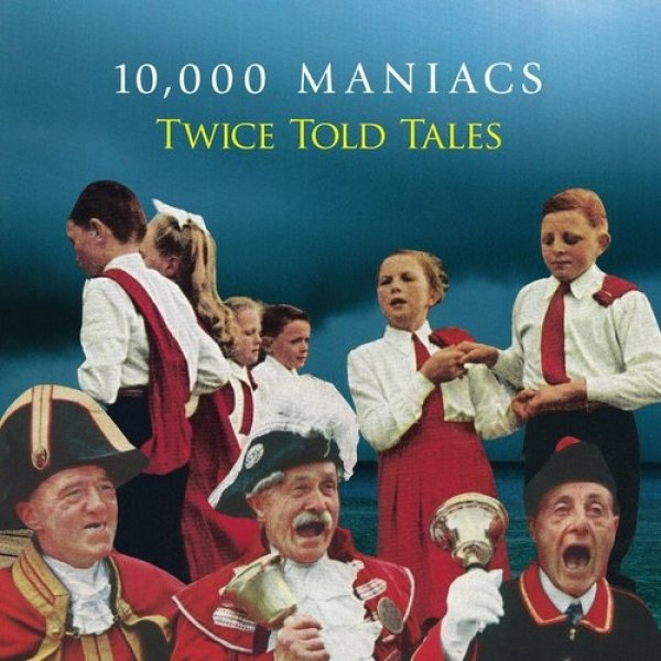 10,000 Maniacs Twice Told Tales, 2015