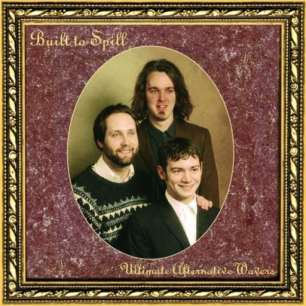 Built to Spill Ultimate Alternative Wavers, 1970