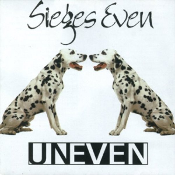 Sieges Even Uneven, 1997