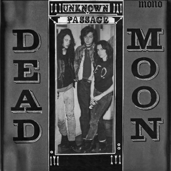 Dead Moon Unknown Passage, 1989