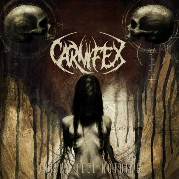 Carnifex Until I Feel Nothing, 2011