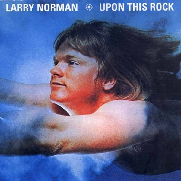 Larry Norman Upon This Rock, 1969