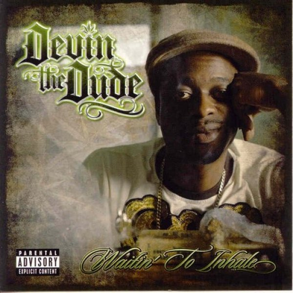 Devin the Dude Waitin' to Inhale, 2007