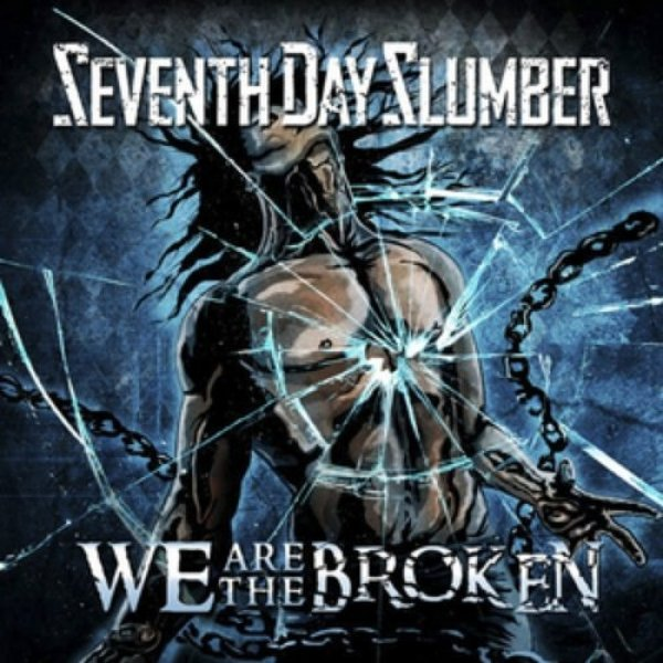 Seventh Day Slumber We Are the Broken, 2014