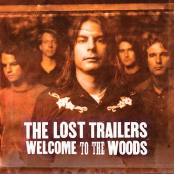 The Lost Trailers Welcome to the Woods, 2004