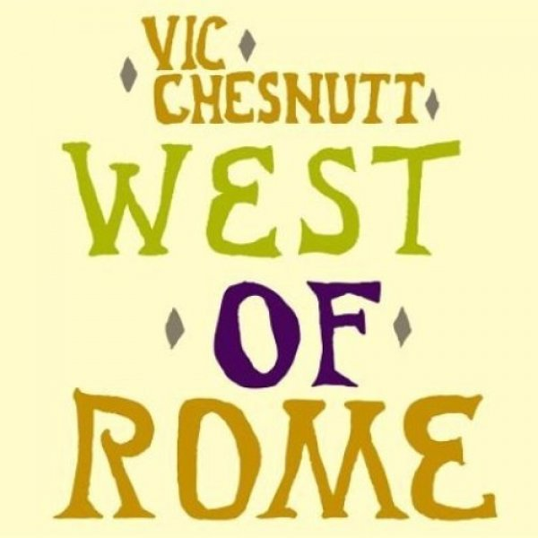 Vic Chesnutt West of Rome, 1990