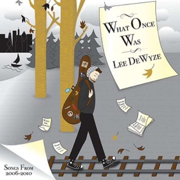 Lee DeWyze What Once Was, 2011