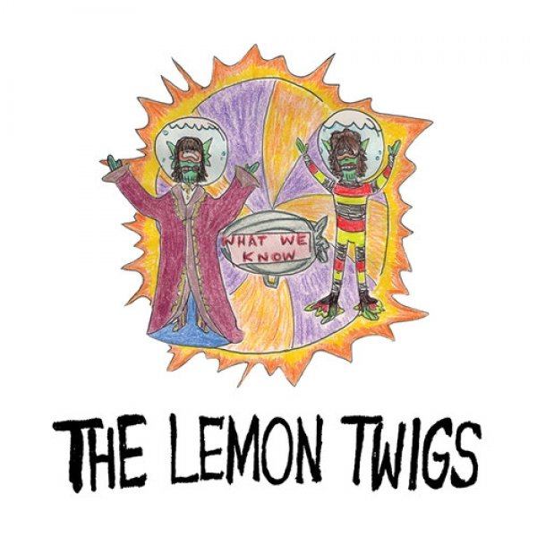 The Lemon Twigs What We Know, 2015