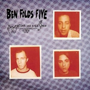 Ben Folds Five Whatever and Ever Amen, 1997