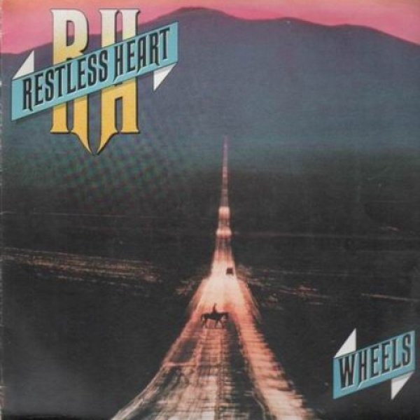 Restless Heart Wheels, 1986
