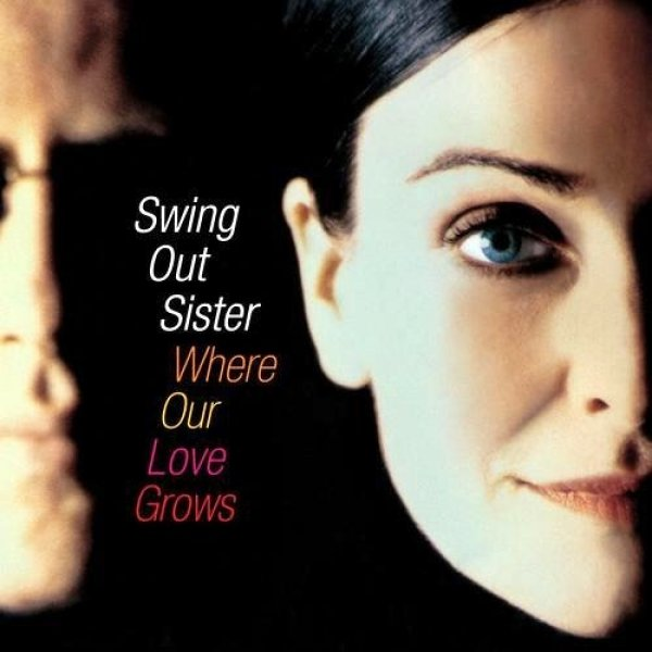 Swing Out Sister Where Our Love Grows, 2004