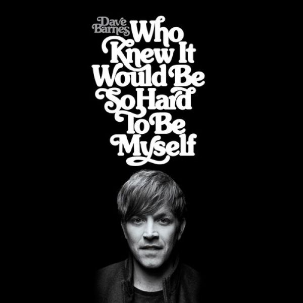 Who Knew It Would Be So Hard To Be Myself Album