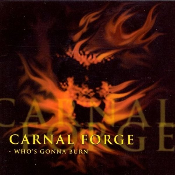 Carnal Forge Who's Gonna Burn, 1998