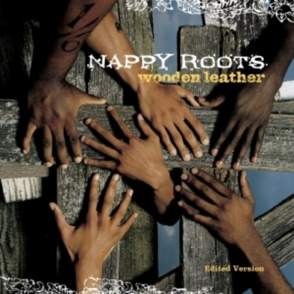 Nappy Roots Wooden Leather, 2003